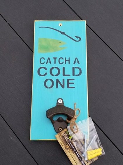 Catch A Cold One Bottle Opener Sign