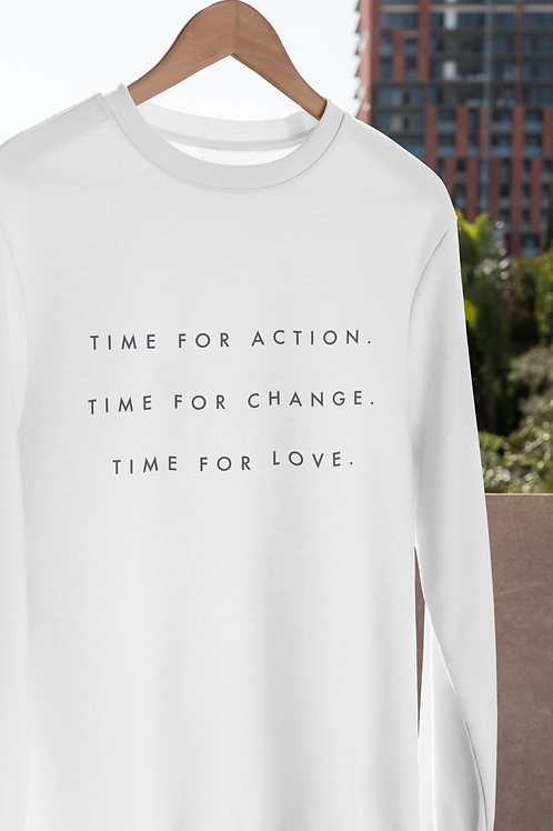 Time For Action, Change, Love