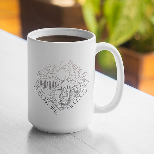 Believe There Is Good In The World  Mug