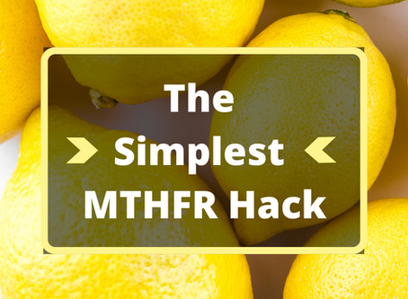 The Simplest MTHFR Hack