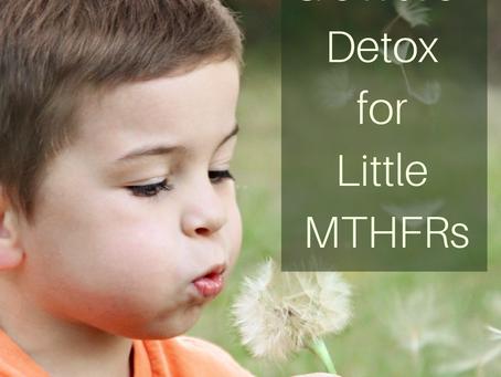 Gentle Detox for Little MTHFRs