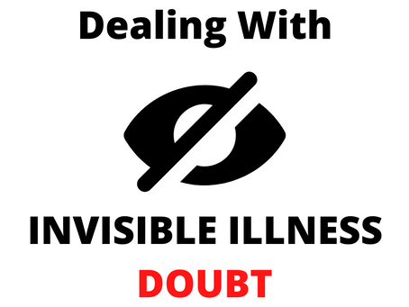 Dealing With Invisible Illness Doubt