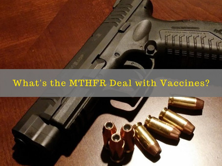 What's the MTHFR Deal with Vaccines?