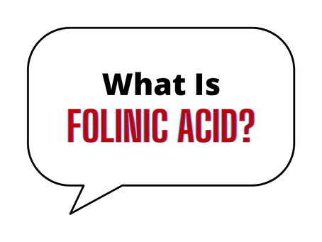 What is Folinic Acid?