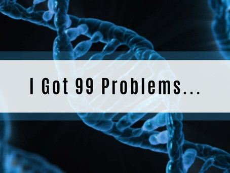 I Got 99 Problems - and an MTHFR Gene Mutation is Most of Them