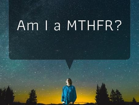 Am I a MTHFR?