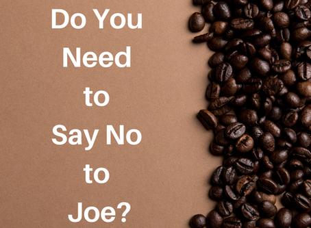 Do You Need to Say No to Joe?