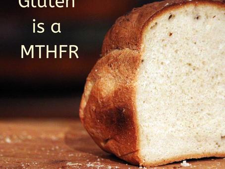 Gluten is a MTHFR
