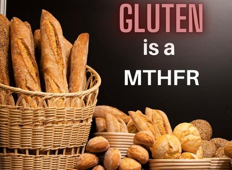 Why Gluten is a MTHFR