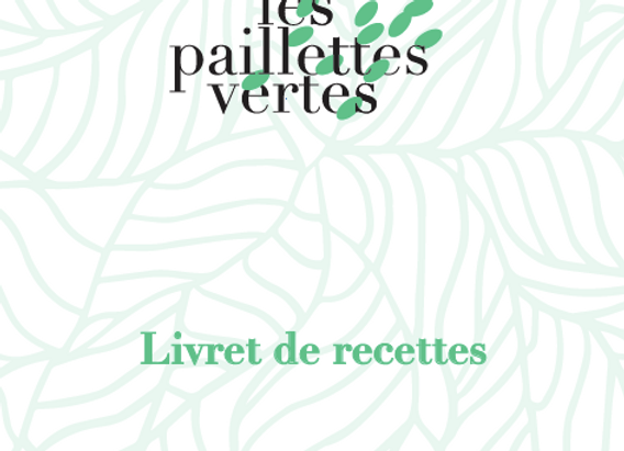 Livret de recettes Les Paillettes Vertes - à télécharger