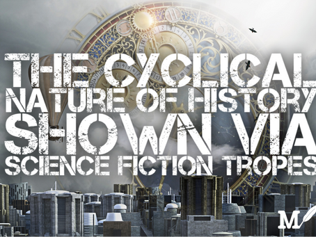 The Cyclical Nature of History Shown Via Science Fiction Tropes