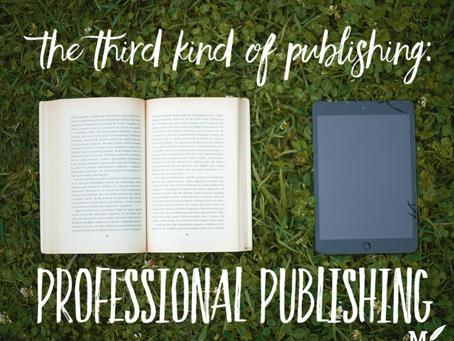 The Third Kind of Publishing: Professional Publishing