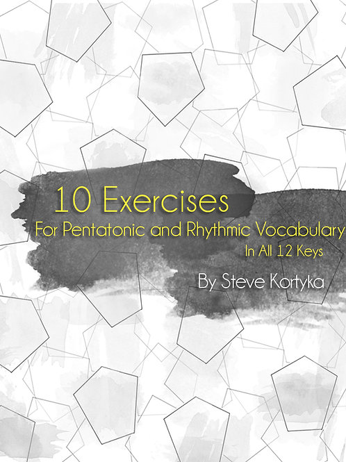 10 Exercises for Pentatonic and Rhythmic Vocabulary In All 12 Keys - Treble Clef