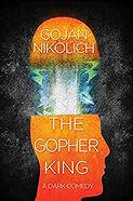 The Gopher King by Gojan Nikolich
