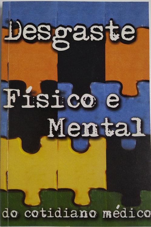Desgaste Físico e Mental do cotidiano médico