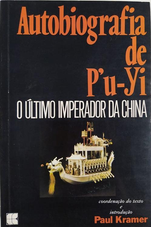 Autobiografia de P'u-Yi O Último Imperador da China