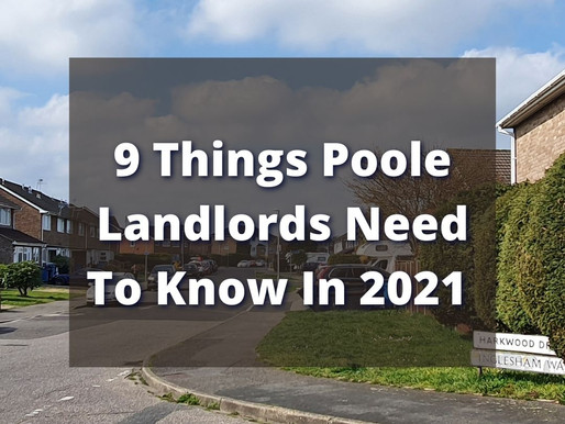 9 THINGS POOLE LANDLORDS NEED TO KNOW IN 2021