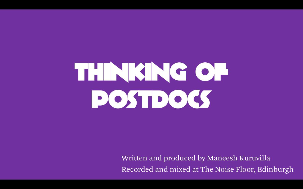 Thinking of Postdocs (Original Song)