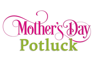 Mother's Day Potluck