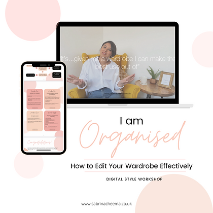 I Am Organised: How to Edit Your Wardrobe Effectively - Digital Style Workshop