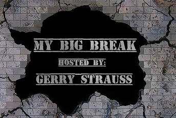 My Big Break with Gerry Strauss – Indy S