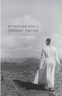 My Mother Was a Freedom Fighter