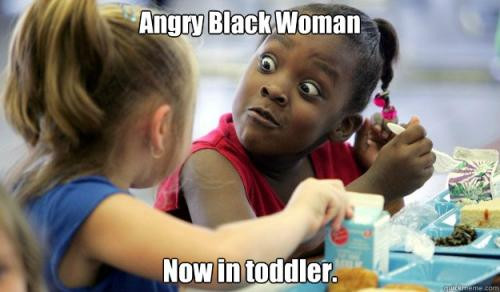 Angry Black Woman: Now in Toddler