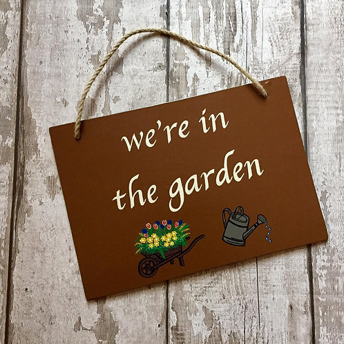 Personalised front of house 'we're in the garden' sign