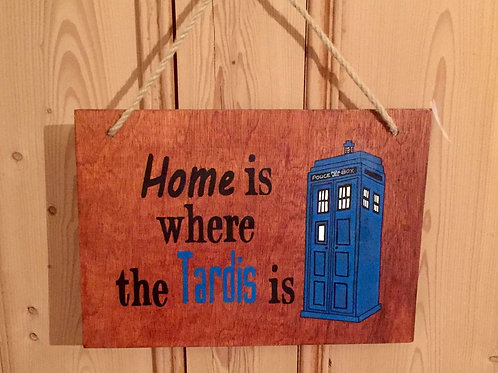 Dr Who 'Home is where the tardis is' sign