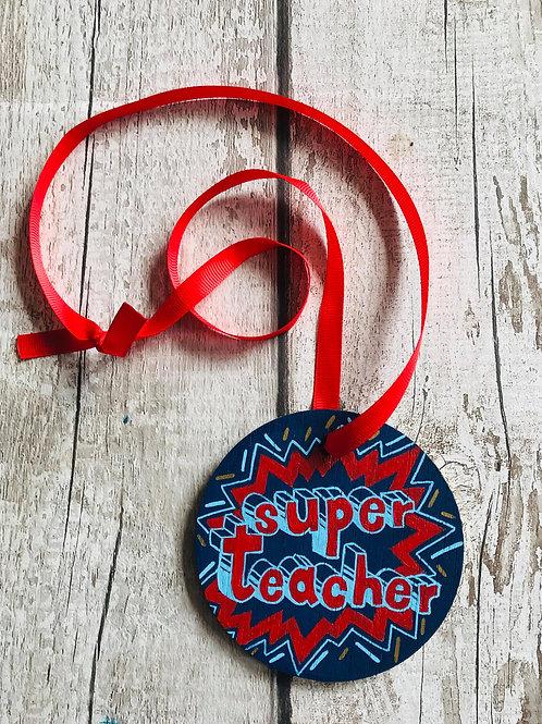 SUPER teacher wooden medallion