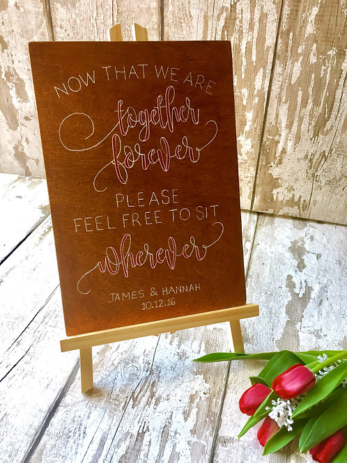 A4 wedding decor, 'now that we are together...' wooden sign