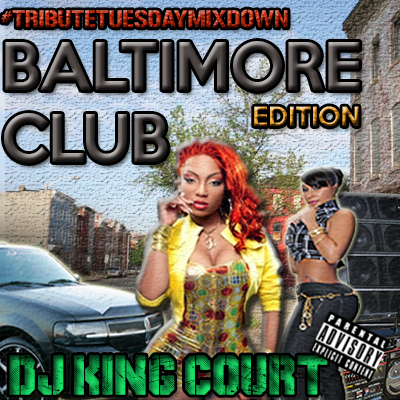 #TributeTuesdayMixdownBaltimoreClubEdition2.jpg