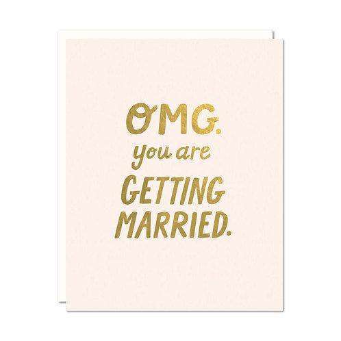 OMG Getting Married Greeting Card