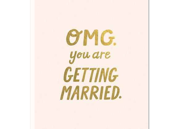 OMG Getting Married Greeting Card
