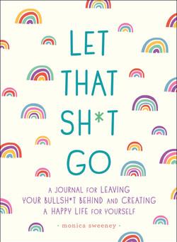 Let That Sh*t Go: