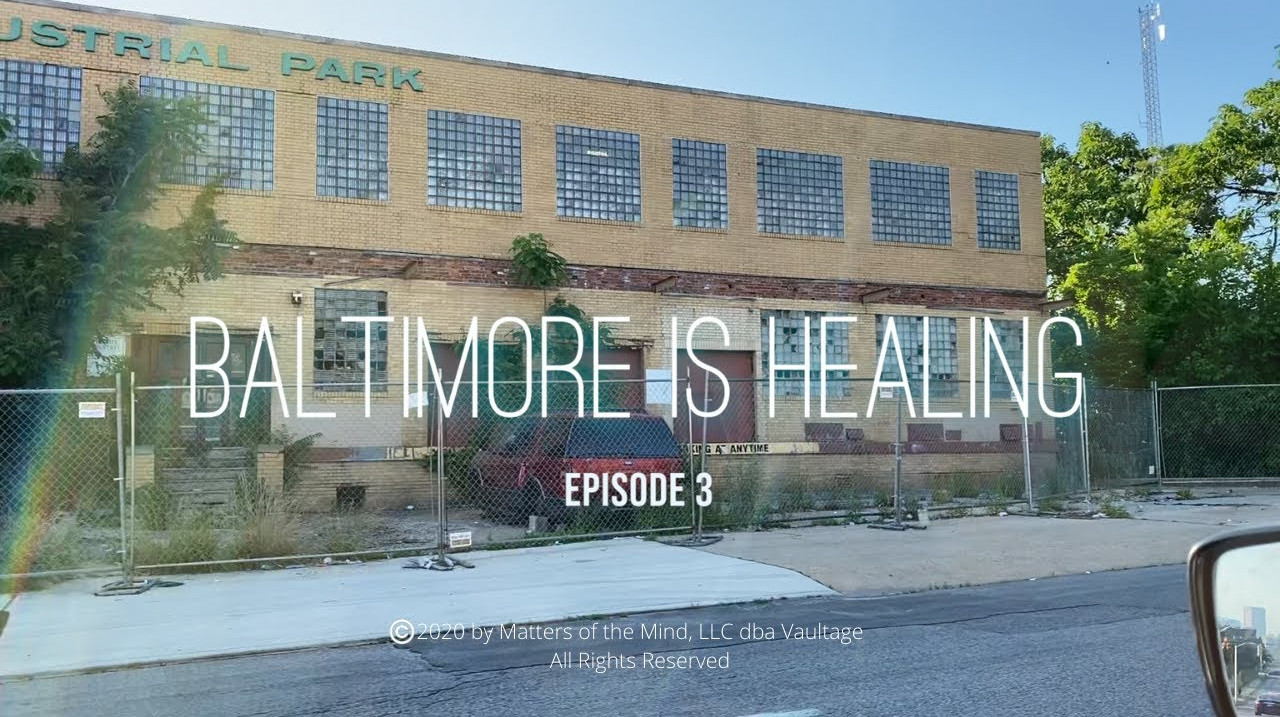 Episode 3 - Baltimore is Healing   Matters of The Mind Vaultage