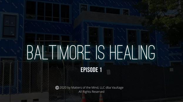 Episode 1 - Baltimore is Healing   Matters of The Mind Vaultage