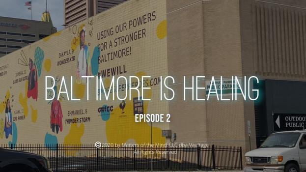 Episode 2 - Baltimore is Healing   Matters of The Mind Vaultage