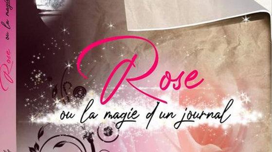 Rose ou la magie d'un journal
