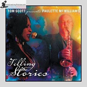 Tom Scott presents Paulette McWilliams - Telling Stories