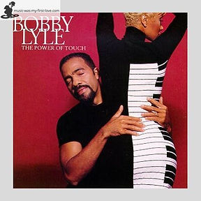Bobby Lyle - The Power Of Touch