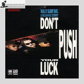 Wally Jump Jnr. & The Criminal Element - Don't Push Your Luck