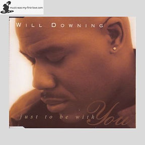 Will Downing - Just To Be With You