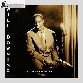 Will Downing - A Dream Fulfilled