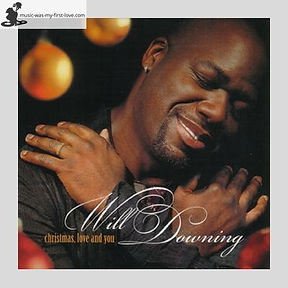 Will Downing - Christmas, Love And You