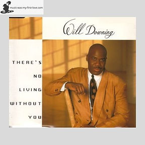 Will Downing - There's No Living Without You