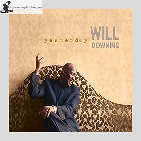 Will Downing - Yesterday