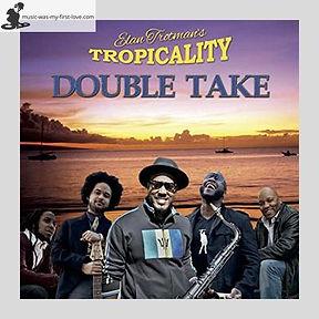 Elan Trotman's Tropicality - Double Take