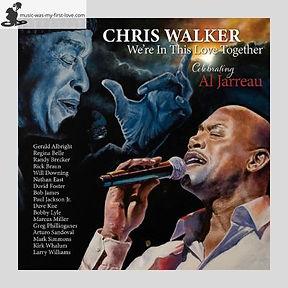 Chris Walker - We're In This Love Together - Celebrating Al Jarreau