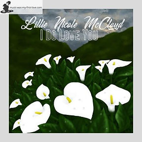 Lillie Nicole McCloud - I Do Love You